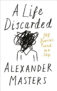 A Life Discarded by Alexander Masters book cover